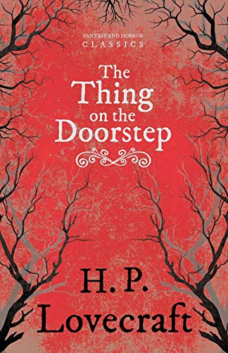 The Thing on the Doorstep: H. P. Lovecraft