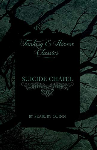 Suicide Chapel (Fantasy and Horror Classics) (1447405633) by Quinn, Seabury
