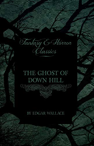 9781447405962: The Ghost of Down Hill (Fantasy and Horror Classics)