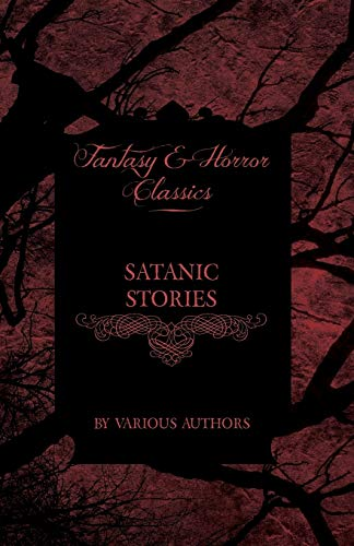Satanic Stories - Tales and News Clippings of Satanic Practices Including the Black Mass (Fantasy ...