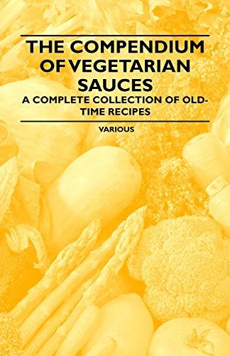 The Compendium of Vegetarian Sauces - A: Various