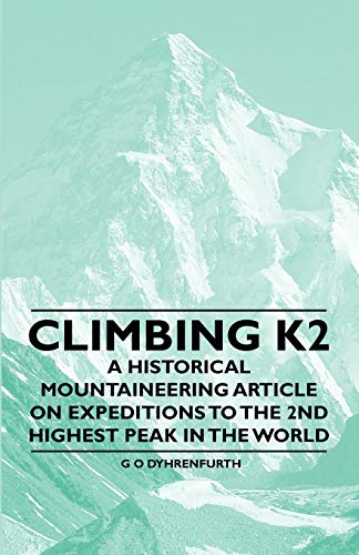 9781447408604: Climbing K2 - A Historical Mountaineering Article on Expeditions to the 2nd Highest Peak in the World
