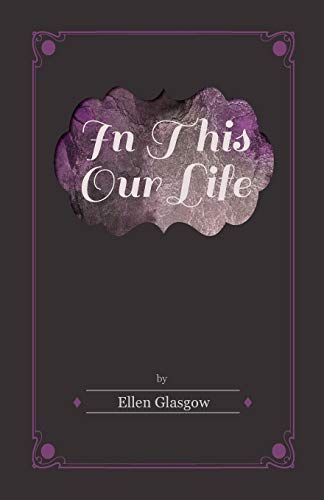In This Our Life (Paperback): Ellen Glasgow