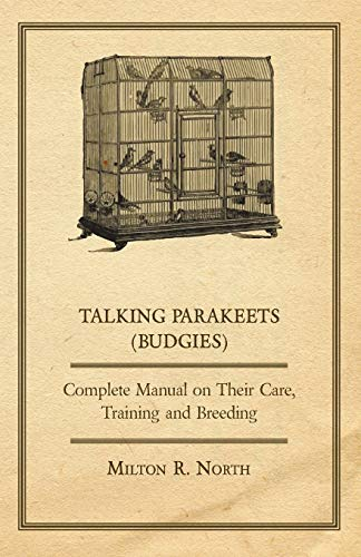 9781447410249: Talking Parakeets (Budgies) - Complete Manual on Their Care, Training and Breeding