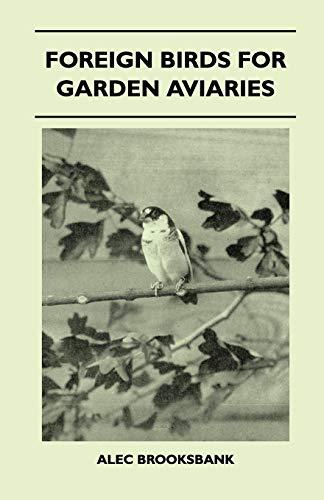 Foreign Birds for Garden Aviaries: Alec Brooksbank