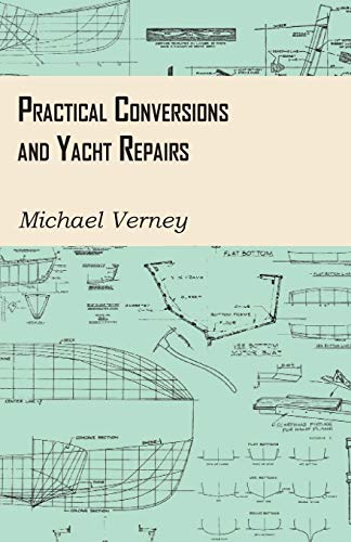 Practical Conversions and Yacht Repairs (Paperback): Michael Verney