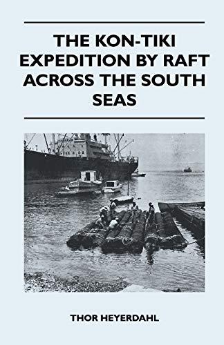 9781447411413: The Kon-Tiki Expedition by Raft Across the South Seas