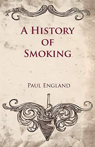 9781447412021: A History of Smoking