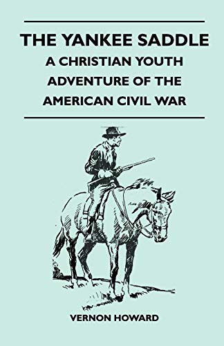 9781447412083: The Yankee Saddle - A Christian Youth Adventure of the American Civil War