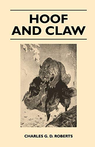 Hoof and Claw: Charles G. D. Roberts