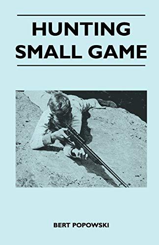 Hunting Small Game (Paperback): Bert Popowski