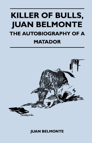 9781447412595: Killer of Bulls, Juan Belmonte - The Autobiography of a Matador