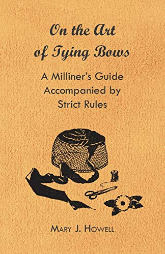 On the Art of Tying Bows -: Mary J. Howell