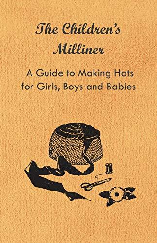 The Children s Milliner - A Guide: Anon