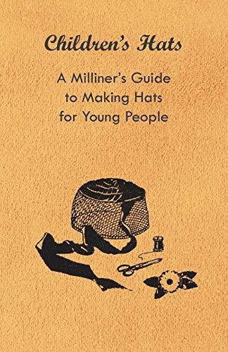 Children s Hats - A Milliner s: Anon.