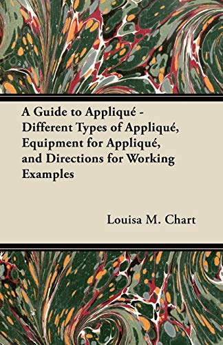 9781447412861: A Guide to Appliqué - Different Types of Appliqué, Equipment for Appliqué, and Directions for Working Examples