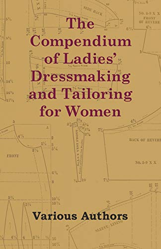 The Compendium of Ladies Dressmaking and Tailoring for Women