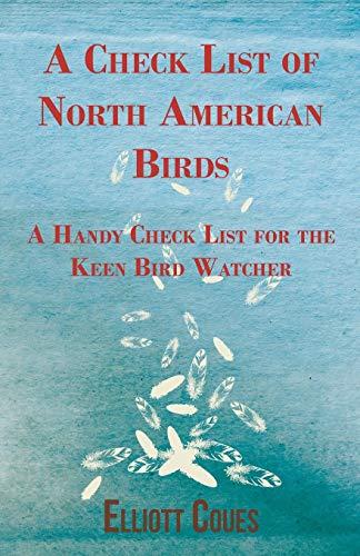 9781447414704: A Check List of North American Birds - A Handy Check List for the Keen Bird Watcher