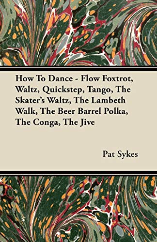 How To Dance - Flow Foxtrot, Waltz, Quickstep, Tango, The Skaters Waltz, The Lambeth Walk, The Beer...