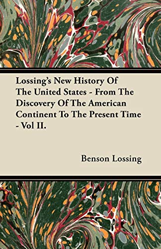 9781447417415: Lossing's New History Of The United States - From The Discovery Of The American Continent To The Present Time - Vol II.