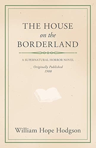 The House on the Borderland: William Hope Hodgson