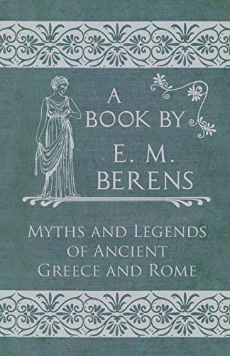 9781447418382: The Myths and Legends of Ancient Greece and Rome