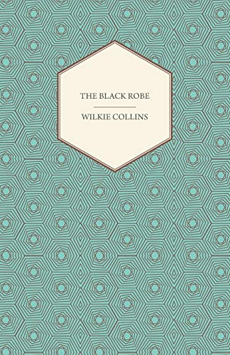 The Black Robe: Wilkie Collins