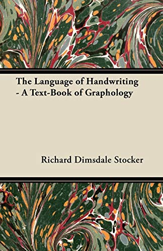The Language of Handwriting - A Text-Book of Graphology: Richard Dimsdale Stocker