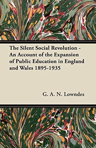 9781447419419: The Silent Social Revolution - An Account of the Expansion of Public Education in England and Wales 1895-1935