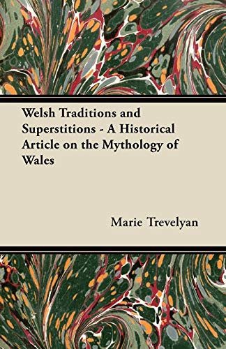 9781447420002: Welsh Traditions and Superstitions - A Historical Article on the Mythology of Wales