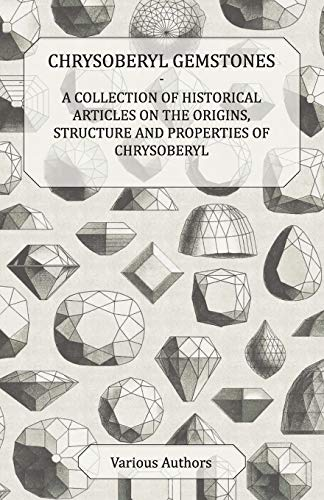 9781447420088: Chrysoberyl Gemstones - A Collection of Historical Articles on the Origins, Structure and Properties of Chrysoberyl