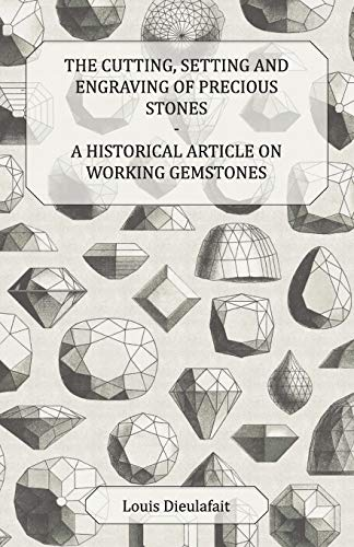 9781447420156: The Cutting, Setting and Engraving of Precious Stones - A Historical Article on Working Gemstones