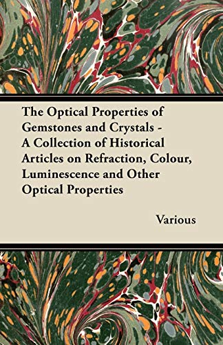 The Optical Properties of Gemstones and Crystals: Various