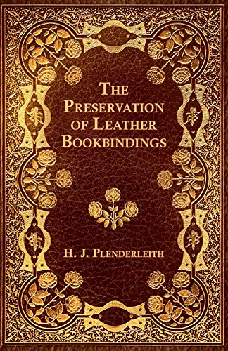 The Preservation of Leather Bookbindings (Paperback): H. J. Plenderleith