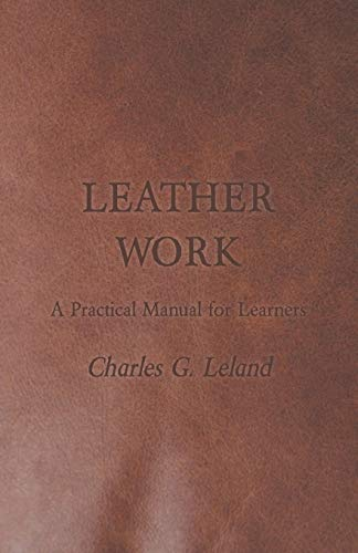 9781447422006: Leather Work - A Practical Manual for Learners