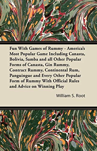 9781447422778: Fun With Games of Rummy - America's Most Popular Game Including Canasta, Bolivia, Samba and all Other Popular Forms of Canasta, Gin Rummy, Contract ... of Rummy With Official Rules and Advice on