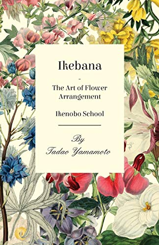 9781447423713: Ikebana/The Art of Flower Arrangement - Ikenobo School