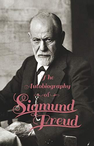 Autobiography - Sigmund Freud: Sigmund Freud