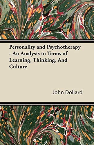 Personality and Psychotherapy - An Analysis in Terms of Learning, Thinking, and Culture: Dollard, ...