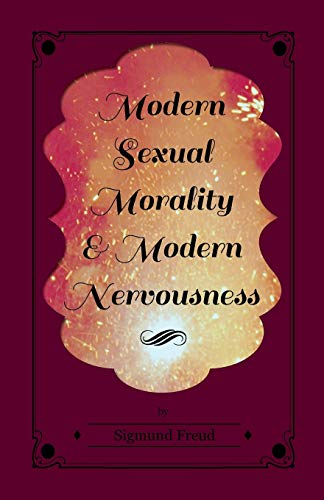 9781447426080: Modern Sexual Morality and Modern Nervousness