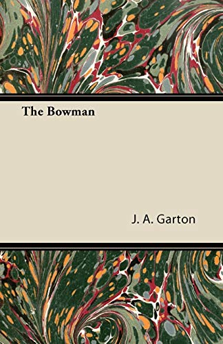 The Bowman: J. A. Garton