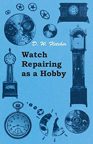 9781447427100: Watch Repairing as a Hobby