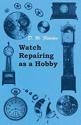 9781447427100: Watch Repairing as a Hobby