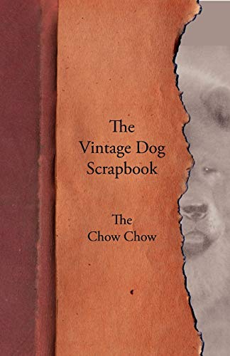 The Vintage Dog Scrapbook - The Chow Chow