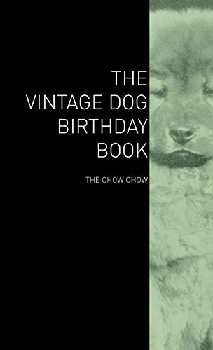 9781447428084: The Vintage Dog Birthday Book - The Chow Chow