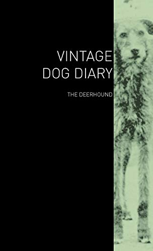 The Vintage Dog Diary - The Deerhound