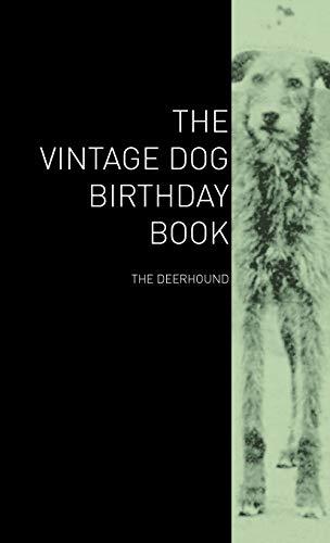 The Vintage Dog Birthday Book - The Deerhound