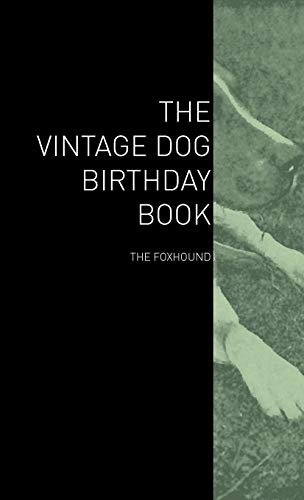 The Vintage Dog Birthday Book - The Foxhound