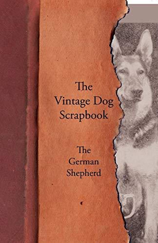 9781447428657: The Vintage Dog Scrapbook - The German Shepherd