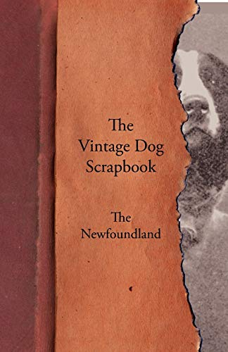 The Vintage Dog Scrapbook - The Newfoundland: Various